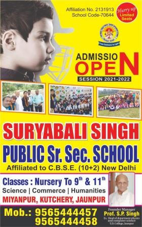 *Ad : ADMISSION OPEN - SESSION 2021-2022 : SURYABALI SINGH PUBLIC Sr. Sec. SCHOOL | Classes : Nursery To 9th & 11th | Science Commerce Humanities | MIYANPUR, KUTCHERY, JAUNPUR | Mob.: 9565444457, 9565444458 | Founder Manager Prof. S.P. Singh | Ex. Head of department physics and computer science T.D. College, Jaunpur*